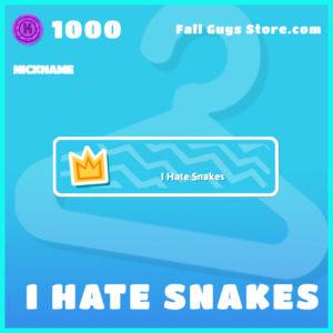 i hate snakes common nickname fall guys